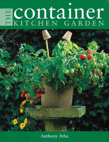 The Container Kitchen Garden by Antony Atha