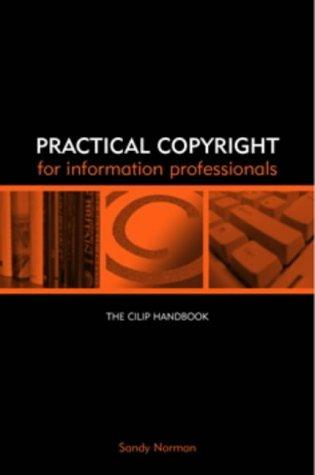 Practical copyright for information professionals by Sandy Norman