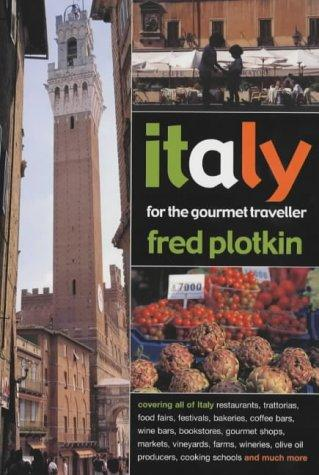 Italy for the Gourmet Traveller by Fred Plotkin