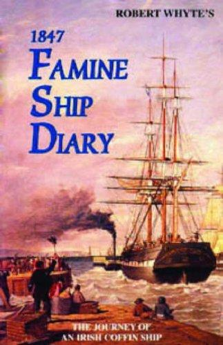 Robert Whyte's 1847 famine ship diary by Robert Whyte