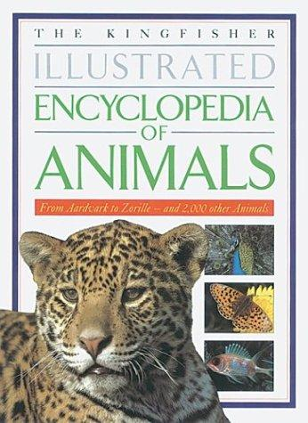 The Kingfisher Illustrated Encyclopedia of Animals by Michael Chinery
