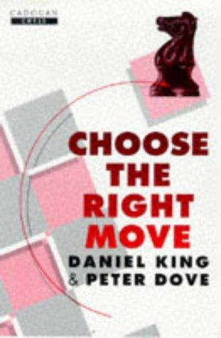 Choose the Right Move by Daniel King
