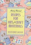 Recipes for art and craft materials by Helen Roney Sattler