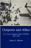 Outposts and allies by James A. Huston