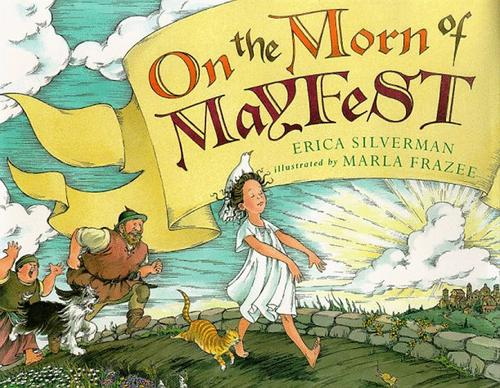 On the morn of Mayfest by Erica Silverman