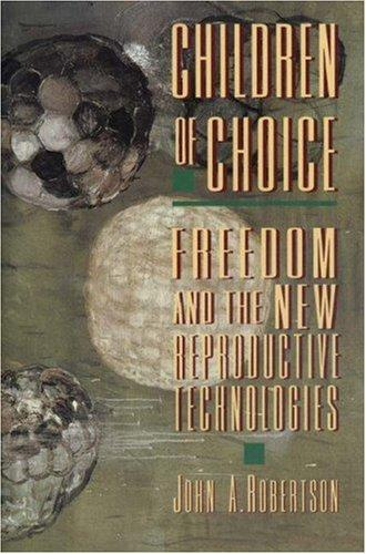 Children of choice by Robertson, John A.