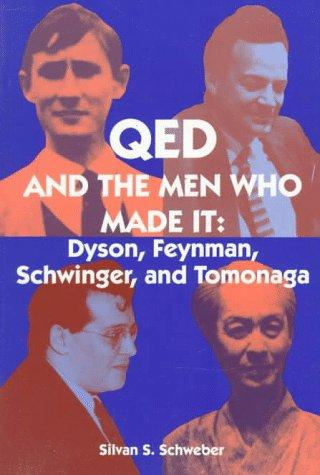 QED and the men who made it by S. S. Schweber