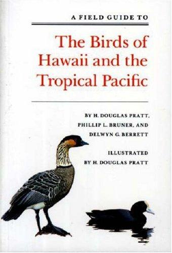 A field guide to the birds of Hawaii and the tropical Pacific by H. Douglas Pratt