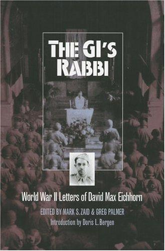 Image 0 of The GI's Rabbi: World War 2 Letters Of David Max Eichhorn (Modern War Studies (H