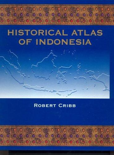 Historical Atlas of Indonesia by Robert Cribb