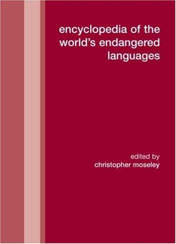 Encyclopedia of the World's Endangered Languages (Curzon Language Family Series) by C. Moseley