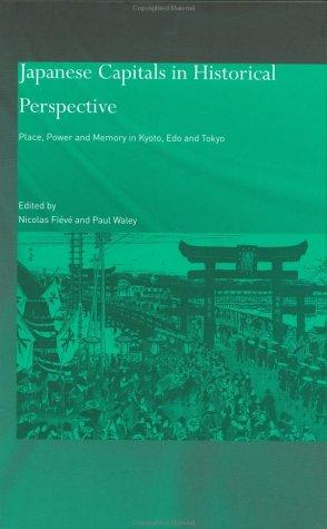 Japanese Capitals in Historical Perspective by Paul Waley