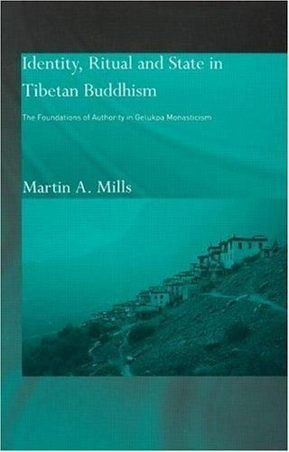 Identity, ritual and state in Tibetan Buddhism by Martin A. Mills