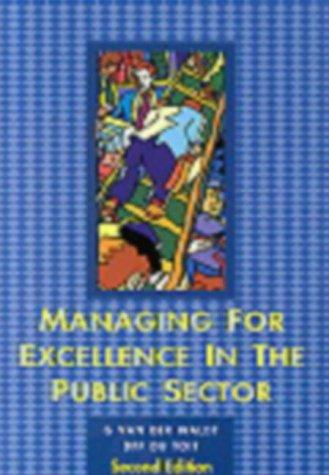 Managing for excellence in the public sector by Gerrit Van der Waldt