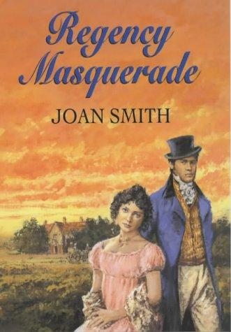Regency Masquerade by Joan Smith