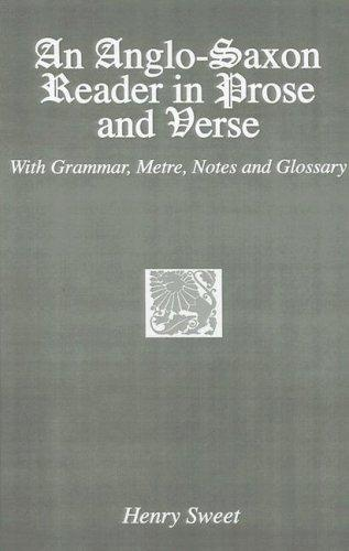 An Anglo-Saxon reader in prose and verse by Sweet, Henry
