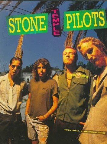 Stone Temple Pilots by Mick Wall