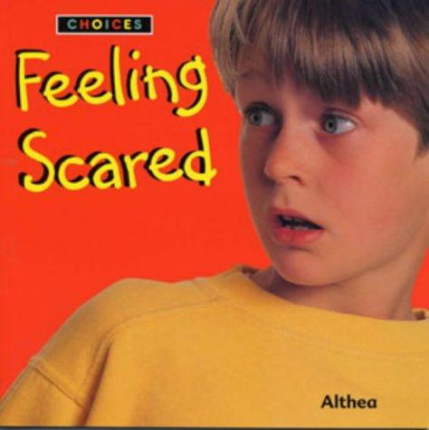 "Feeling Scared (Choices) by ""Althea"""