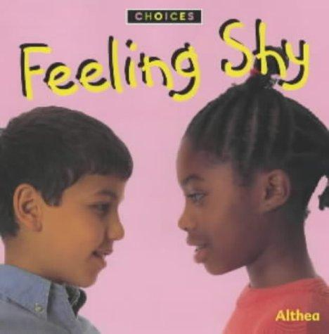 "Feeling Shy (Choices) by ""Althea"""