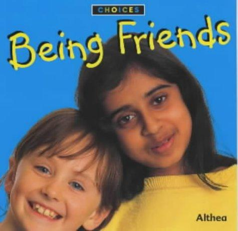 "Being Friends (Choices) by ""Althea"""