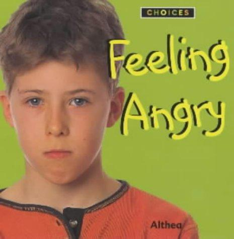 "Feeling Angry (Choices) by ""Althea"""