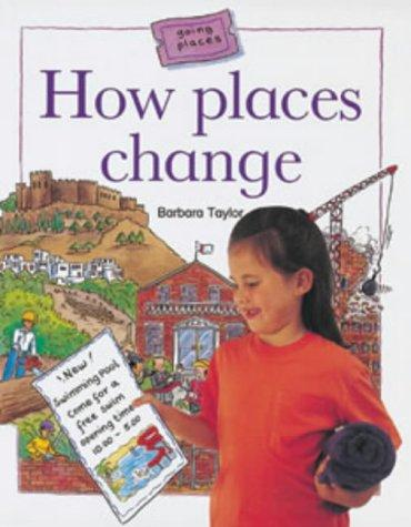 How Places Change (Going Places) by Barbara Taylor