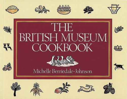 The British Museum cookbook by Michelle Berriedale-Johnson